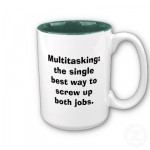 This Is How I Feel About Multitasking.