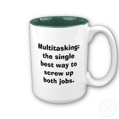 multitasking_best_way_screwupmug