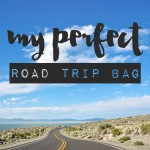 My Perfect Road Trip Bag and A Giveaway!
